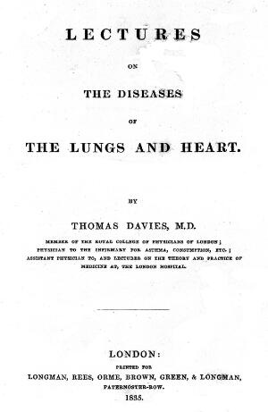 view Thomas Davies; Lectures on the diseases of the lung and heart