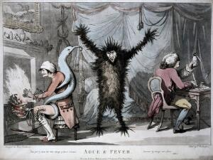 view Fever, represented as a frenzied beast, stands racked in the centre of a room, while a blue monster, representing ague, ensnares his victim by the fireside; a doctor writes prescriptions to the right. Coloured etching by T. Rowlandson after J. Dunthorne, 1788.