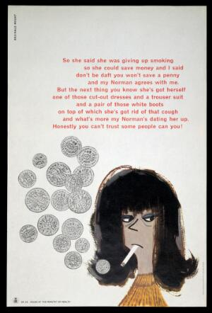 view A young woman smoking, with silver coins representing the expense of buying cigarettes. Colour lithograph after Reginald Mount, October 1965.