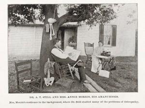 view Dr A.T. Still and Mrs. Annie Morris, his amanuensis.