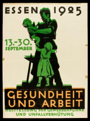 view A working man with two children; advertising an exhibition in Essen on occupational health and accident prevention. Colour lithograph, 1925.