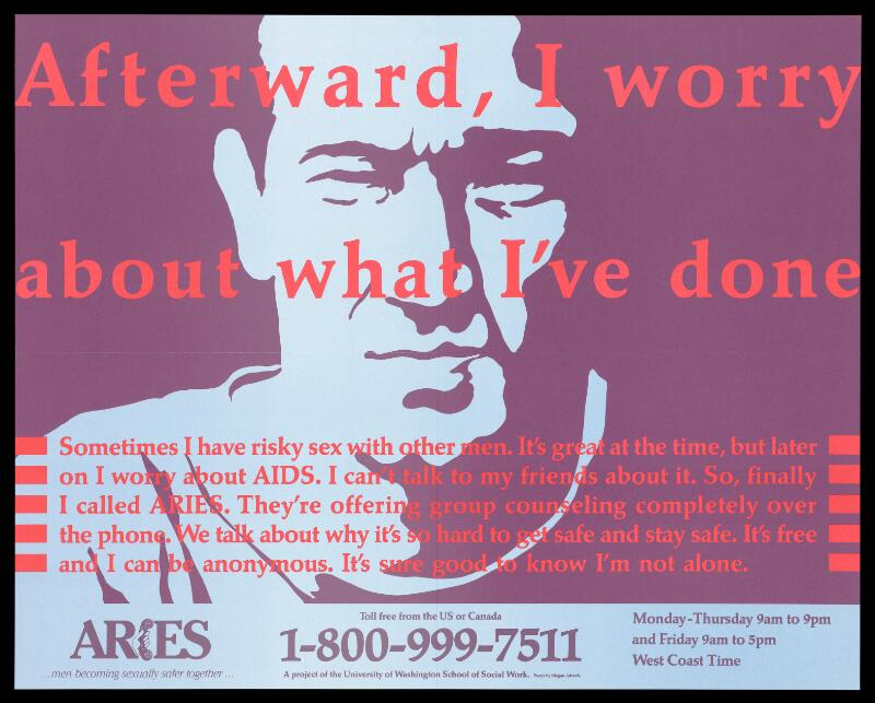 The head and shoulders of a man with the words 'Afterward, I worry about  what I've done'; an advertisement for ARIES, a phone group project  organised by the ...