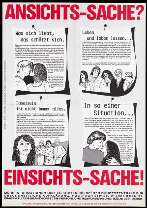 """view Four pinned illustrated texts about love and sexual protection with the words """"Ansichts-Sache? Einsichts-Sache!; an AIDS prevention advertisement by the Federal Center for Health Education in Cologne. Colour lithograph."""