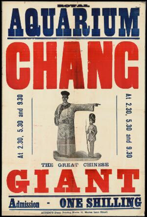 view Poster: Royal Aquarium : Chang, the great Chinese giant : admission one shilling.