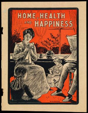 view Home, health and happiness / Bile Bean Manufacturing Co.