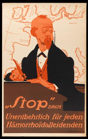 """view A worried sedentary office worker needing a cure for haemorrhoids; advertising the """"Stop"""" remedy for haemorrhoids. Colour lithograph by P. Scheurich, ca. 1910."""