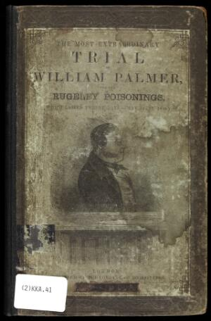 view The trial of William Palmer for the Rugeley poisonings.