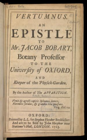 view Vertumnus : An epistle to Mr. Jacob Bobart ... / By the author of The apparition / Evans, Abel Evans (1679-1737), Jacob Bobart (1641-1719).