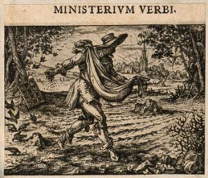 """view A man scatters seeds; representing the Biblical parable of the sower; here referring to the """"ministry of the word"""", preaching. Etching by C. Murer after himself, c. 1600-1614."""