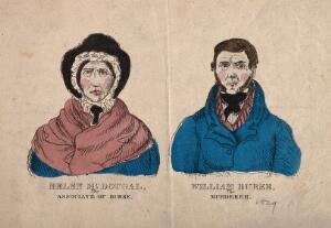 view Portraits of William Burke (1792-1829) and Helen McDougal (b. c. 1795), on trial in Edinburgh in 1828 for the West Port murders. Coloured etching, c. 1829.