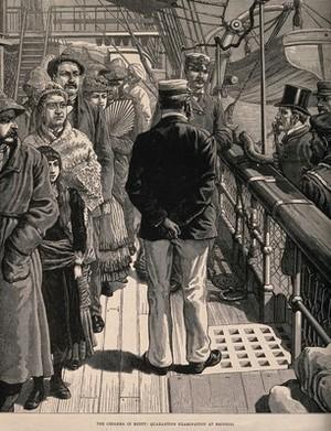 view Passengers on a ship undergoing quarantine examination during the Egyptian cholera epidemic of 1883. Wood engraving, 1883.