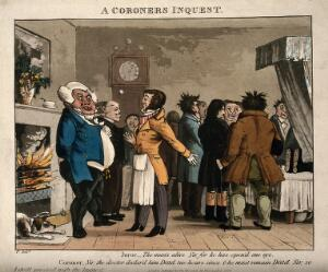 view A juror protesting that the subject of a coroner's inquest is alive; showing the danger of blind faith in doctors. Coloured aquatint by F, 1826.