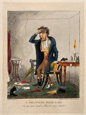 view A man with an excruciating headache. Coloured etching by H. Cook, 1827, after M. Egerton.