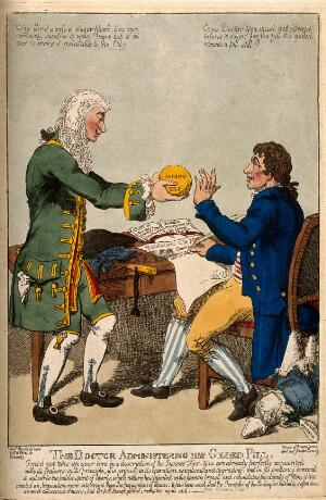 view A doctor presenting a patient with a large pill; representing Addington's concession to the City of London by withdrawing income tax. Coloured etching by C. Williams, 1802.