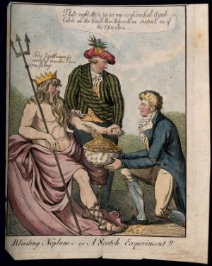 view Henry Dundas, Viscount Melville (in Highland costume), bleeds Neptune while Alexander Trotter holds a bowl to catch the guineas which flow from the incision; representing Trotter's embezzlement of public funds and Melville 's alleged connivance. Coloured etching by I. Cruikshank, 1805.