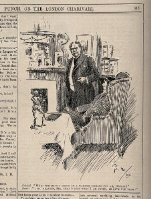 view A patient asks his doctor's advice about visiting a hotter country; the doctor retorts that that's what he is trying to save him from. Wood engraving by P. May, 1901.