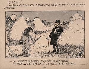 view A doctor tells a farm labourer that he has never touched his wife. Process print after J-A. Faivre, 1902.