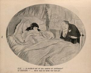 view A patient exposes her breasts to a physician and asks if a physician is not a little like a confessor: the doctor exclaims that he hopes she does not show herself like that to her confessor. Process print afterJ-A. Faivre, 1902.