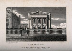 view King's College Chapel, east range of the Old Schools, and the Senate House, Cambridge. Line engraving by Neele & Son.