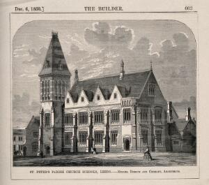 view St. Peter's Parish Church Schools, Leeds, Yorkshire. Wood engraving by W.E. Hodgkin, 1856, after B. Sly after Messrs. Dobson and Chorley.