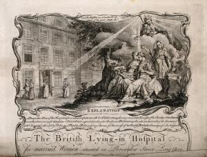 view The British Lying-in Hospital, Holborn: the facade and an allegorical scene of charity. Engraving by J.S. Miller after himself.