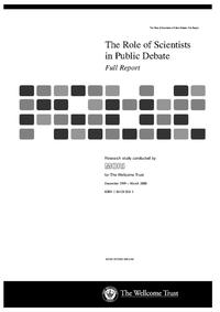 view The role of scientists in public debate : full report / conducted by MORI for the Wellcome Trust.