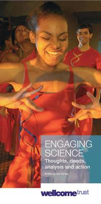 view Engaging science : thoughts, deeds, analysis and action / edited by Jon Turney.