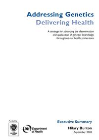 view Addressing Genetics Delivering Health : a strategy for advancing the dissemination and application of genetics knowledge throughout our health professions : executive summary / Hilary Burton.