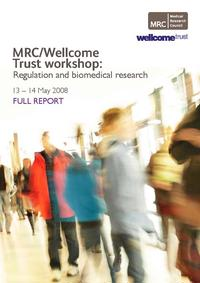 view MRC / Wellcome Trust workshop : regulation and biomedical research : full report.