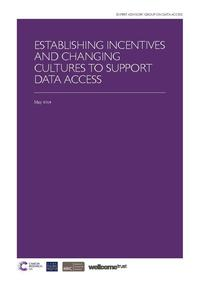 view Establishing incentives and changing cultures to support data access / Expert Advisory Group on Data Access.