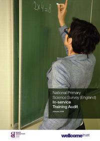 view National Primary Science Survey (England) In-service Training Audit : a report prepared for the Wellcome Trust : January 2008 / Rebecca C. Hopkin and John G. Sharp.