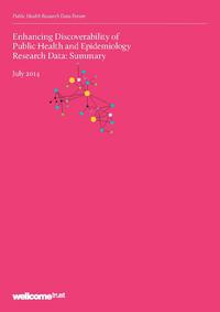 view Enhancing Discoverability of Public Health and Epidemiology Research Data : summary : July 2014 / Public Health Research Data Forum.