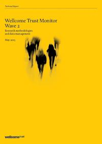 view Wellcome Trust Monitor Wave 2 : Research methodologies and data management : May 2013.