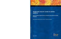 view Promoting healthy living in Central America : multi-sectoral approaches to prevent noncommunicable diseases / María Eugenia Bonilla-Chacín, Luis T. Marcano Vásquez.