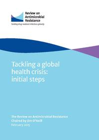 view Tackling a global health crisis : initial steps / the Review on Antimicrobial Resistance chaired by Jim O'Neill.
