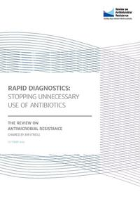 view Rapid diagnostics : stopping unnecessary use of antibiotics / the Review on Antimicrobial Resistance chaired by Jim O'Neill.