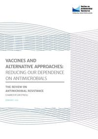 view Vaccines and alternative approaches : reducing our dependence on antimicrobials / the Review on Antimicrobial Resistance chaired by Jim O'Neill.