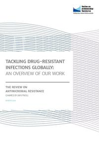 view Tackling drug-resistant infections globally : an overview of our work / the Review on Antimicrobial Resistance chaired by Jim O'Neill.