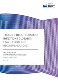 view Tackling drug-resistant infections globally : final report and recommendations / the Review on Antimicrobial Resistance chaired by Jim O'Neill.