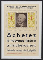view In the battle against tuberculosis, a portrait of Calmette, as the saviour of children through his BCG vaccine, invites the purchase of fund-raising stamps. Colour lithograph after H. Cheffer, 1934.