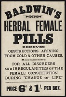 """view Baldwin's Herbal Female Pills : removes obstructions arising from cold and other causes, recommended for all disorders and irregularities of the female constitution during """"change of life""""."""