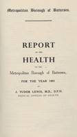 view [Report of the Medical Officer of Health for Battersea Borough].