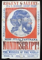 """view Julia Pastrana, """"the nondescript"""", advertised for exhibition. Colour woodcut."""