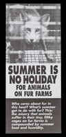 view Summer is no holiday for animals on fur farms / People for the Ethical Treatment of Animals.