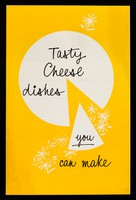 view Tasty cheese dishes you can make / Wilts United Dairies limited.