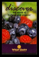 view Discover the world of natural and organic / Wild Oats Markets.