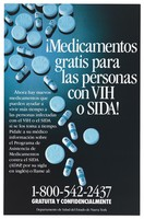 view Medicines used against AIDS; advertising their free availability to Hispanic American people with HIV or AIDS from the New York State Health Department. Colour lithograph.