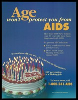 view A birthday cake with lit candles and a message that age won't provide protection from AIDS; advertisement for the AIDS Helpline by the New York State Health Department. Colour lithograph.