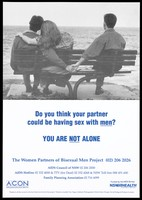 view A man sits with a woman on a bench looking out to sea while holding the hand of a man sitting on the end; an advertisement for The Women Partners of Bisexual Men Project with the telephone lines of the AIDS Council of NSW, AIDS Hotline and Family Planning Association. Colour lithograph, [1994].