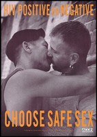 view Two men kissing with the words 'HIV positive or negative' representing an advertisment for safe sex by the AIDS Council of New South Wales. Colour lithograph.